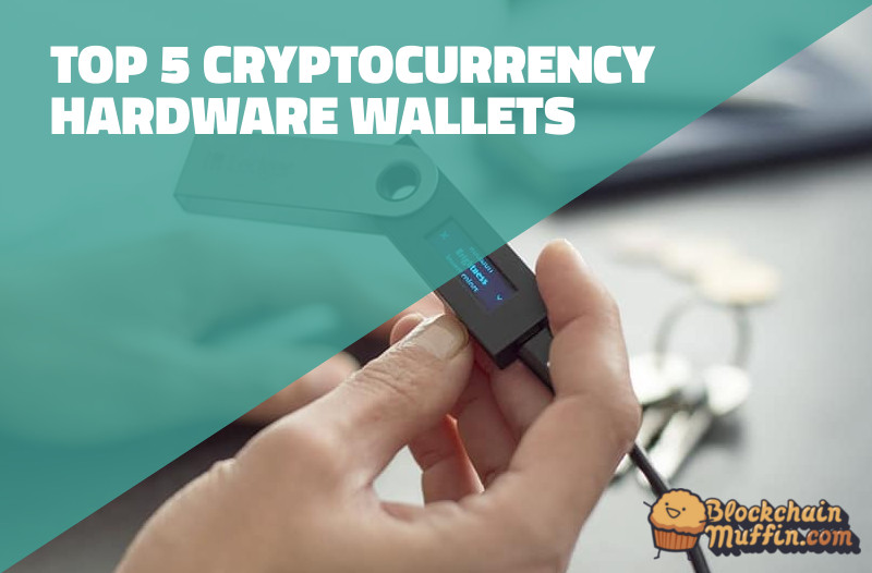 Top 5 Hardware cryptocurrency wallets